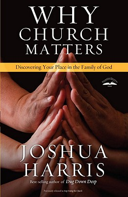 Image for Why Church Matters: Discovering Your Place in the Family of God