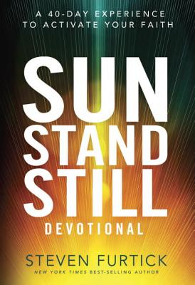 Image for Sun Stand Still Devotional: A Forty-Day Experience to Activate Your Faith