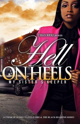 Image for Hell on Heels:: My Sister's Keeper (Urban Books)
