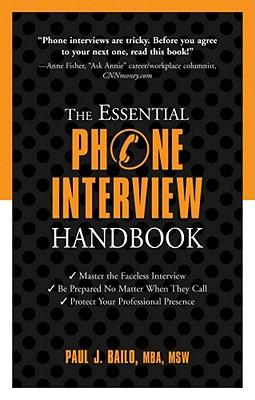Essential Phone Interview Handbook, The, Bailo, Paul J.