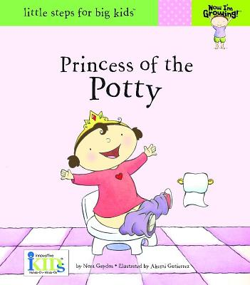 Image for Now I'm Growing!: Princess of the Potty - Little Steps for Big Kids!