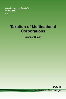 Taxation of Multinational Corporations (Foundations and Trends(r) in Accounting), Blouin, Jennifer