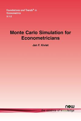 Monte Carlo Simulation for Econometricians (Foundations and Trends(r) in Econometrics), Kiviet, Jan F.