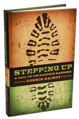 Image for Stepping Up: A Call to Courageous Manhood