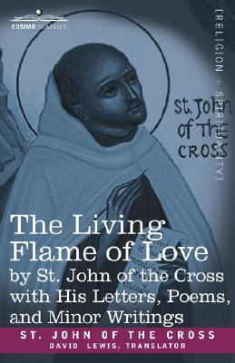 Image for The Living Flame of Love by St. John of the Cross with His Letters, Poems, and Minor Writings