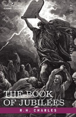 The Book of Jubilees, Charles, Robert Henry; Charles, R. H.