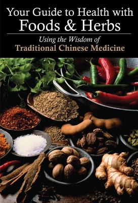 Image for Your Guide to Health with Foods & Herbs: Using the Wisdom of Traditional Chinese Medicine (No)