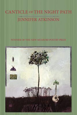 Canticle of the Night Path (Free Verse Editions), Atkinson, Jennifer