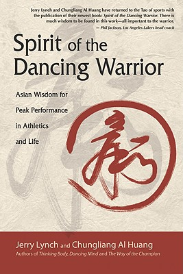 Image for Spirit of the Dancing Warrior - Asian Wisdom for Peak Performance in Athletics and Life