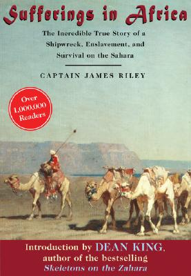 Image for Sufferings in Africa: The Incredible True Story of a Shipwreck, Enslavement, and Survival on the Sahara