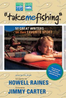 Image for Take Me Fishing: 50 Great Writers on Their Favorite Sport