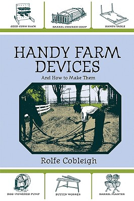 Image for Handy Farm Devices: And How to Make Them
