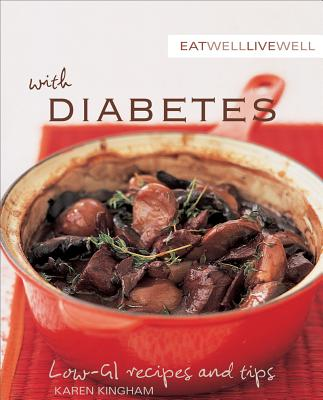 Image for Eat Well Live Well with Diabetes: Low-GI Recipes and Tips