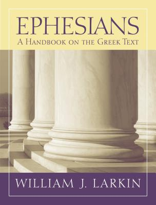 Image for Ephesians: A Handbook on the Greek Text (Baylor Handbook on the Greek New Testament)
