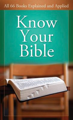 Image for Know Your Bible:  All 66 Books Explained