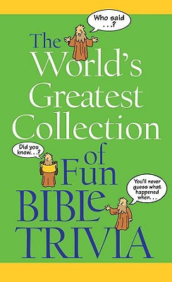 Image for The World's Greatest Collection of Fun Bible Trivia