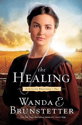 The Healing (Kentucky Brothers), Wanda E. Brunstetter