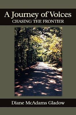 A Journey of Voices: Chasing the Frontier, Gladow, Diane McAdams