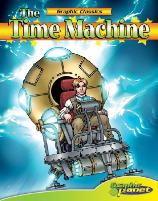 Image for Time Machine (Graphic Classics) (Graphic Planet)