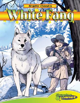 Image for White Fang (Graphic Classics) (Graphic Classics)
