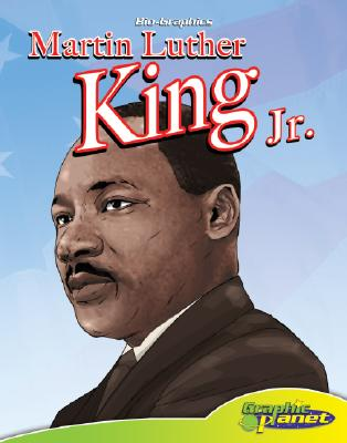 Martin Luther King Jr. (Bio-Graphics Set 2 (Graphic Planet)), Joeming W. Dunn