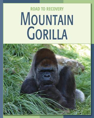 Mountain Gorilla (Road to Recovery (Library)), Somervill, Barbara A
