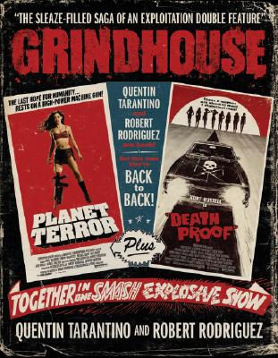 Image for Grindhouse: The Sleaze-filled Saga of an Exploitation Double Feature
