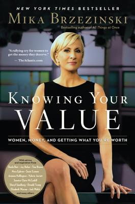 Image for Knowing Your Value: Women, Money and Getting What You're Worth