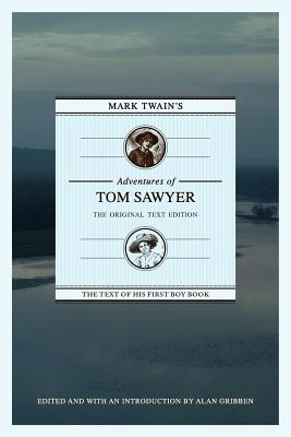 Mark Twain's Adventures of Tom Sawyer: The Original Text Edition, Gribben, Dr. Alan