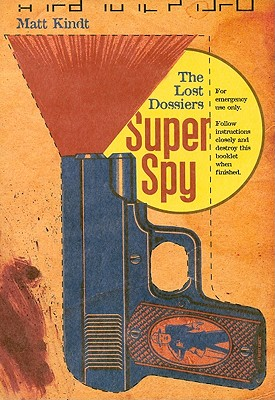 Image for Super Spy: The Lost Dossiers