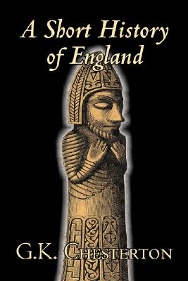 Image for A Short History of England by G. K. Chesterton, History, Europe, Great Britain