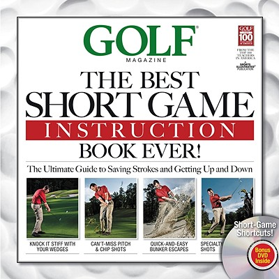 Image for Golf: The Best Short Game Instruction Book Ever!