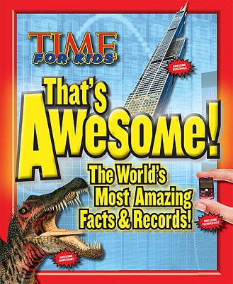 Image for TIME For Kids That's Awesome: The World's Most Amazing Facts & Records