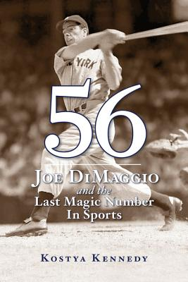 Image for 56: Joe DiMaggio and the Last Magic Number in Sports