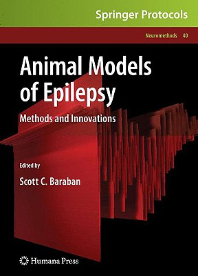 Animal Models of Epilepsy: Methods and Innovations (Neuromethods)