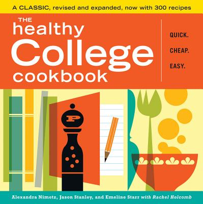 The Healthy College Cookbook, Alexandra Nimetz, Jason Stanley, Emeline Starr, Rachel Holcomb