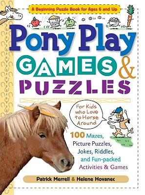 Pony Play Games & Puzzles (Storey's Games & Puzzles), Hovanec, Helene; Merrell, Patrick