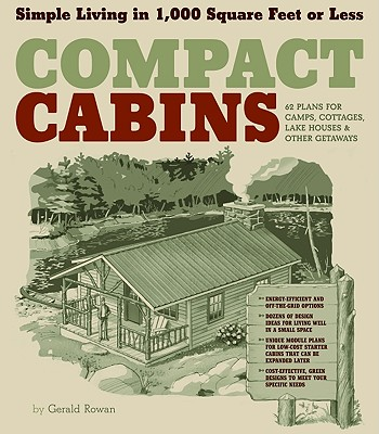 Image for Compact Cabins: Simple Living in 1000 Square Feet or Less