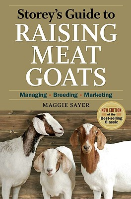 Image for Storey's Guide to Raising Meat Goats, 2nd Edition: Managing, Breeding, Marketing