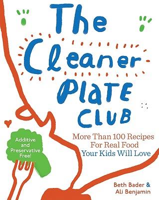 CLEANER PLATE CLUB : RAISING HEALTHY EAT, ELIZABETH BADER