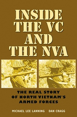 Image for Inside the VC and the NVA: The Real Story of North Vietnam's Armed Forces (Williams-Ford Texas A&M University Military History Series)