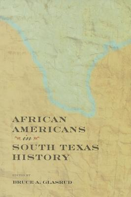 Image for African Americans in South Texas History (Perspectives on South Texas, sponsored by Texas A&M University-Kingsville)