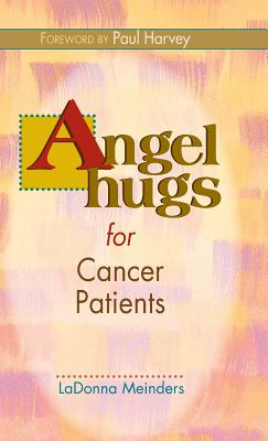 Angel Hugs for Cancer Patients, Meinders, LaDonna