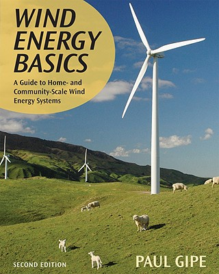 Image for Wind Energy Basics: A Guide to Home and Community Scale Wind-Energy Systems
