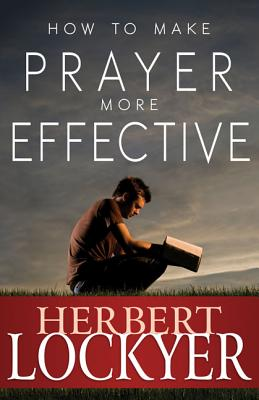Image for How To Make Prayer More Effective
