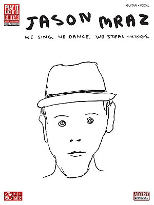 Image for Jason Mraz - We Sing, We Dance, We Steal Things. (Play It Like It Is, Guitar, Vocal)