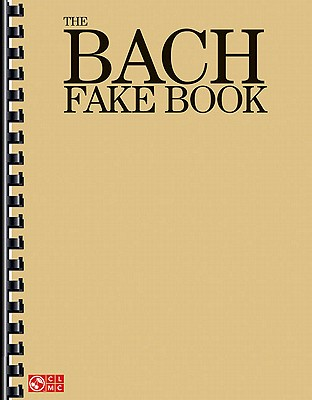 Image for The Bach Fake Book (Fake Books)