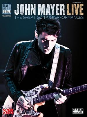 Image for John Mayer Live: The Great Guitar Performances (Play It Like It Is Guitar)