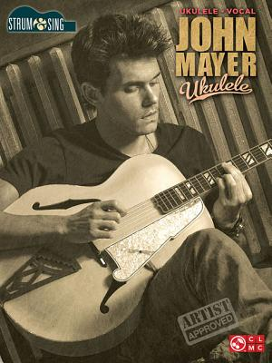 Image for John Mayer Strum & Sing Ukulele