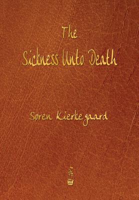 The Sickness Unto Death, Kierkegaard, Soren